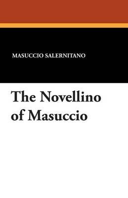 The Novellino of Masuccio (Paperback)
