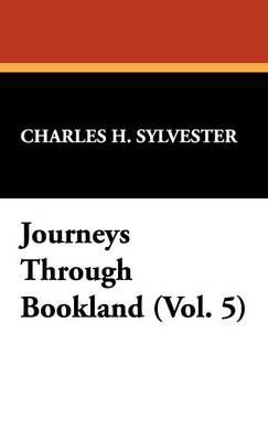 Journeys Through Bookland (Vol. 5) (Hardback)