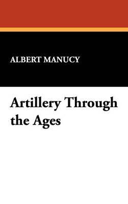 Artillery Through the Ages (Hardback)