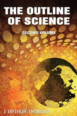 The Outline of Science, Second Volume (Hardback)