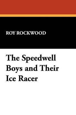 The Speedwell Boys and Their Ice Racer (Paperback)
