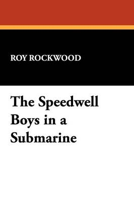 The Speedwell Boys in a Submarine (Paperback)