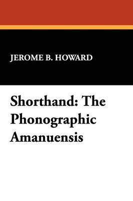 Shorthand: The Phonographic Amanuensis (Paperback)
