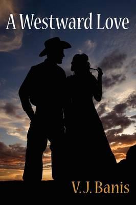 A Westward Love: An Historical Romance (Paperback)
