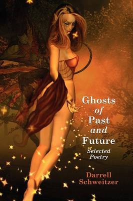 Ghosts of Past and Future: Selected Poetry (Paperback)