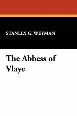 The Abbess of Vlaye (Hardback)