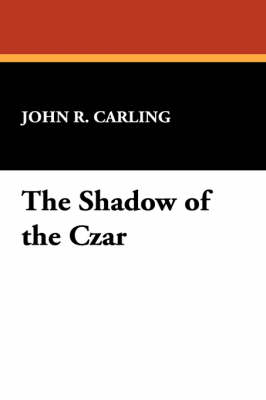 The Shadow of the Czar (Paperback)