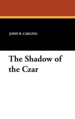 The Shadow of the Czar (Hardback)