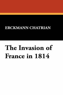 The Invasion of France in 1814 (Paperback)