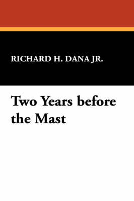 Two Years Before the Mast (Paperback)