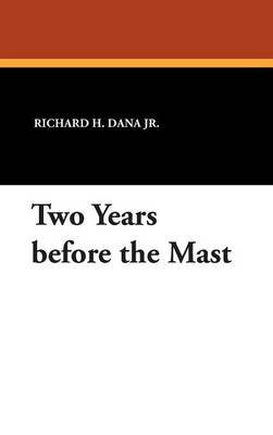 Two Years Before the Mast (Hardback)