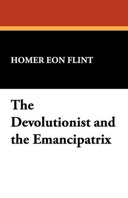 The Devolutionist and the Emancipatrix (Paperback)