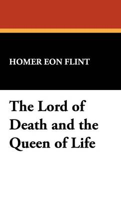 The Lord of Death and the Queen of Life (Hardback)