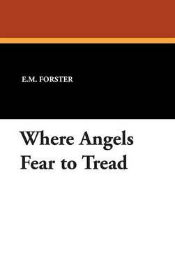 Where Angels Fear to Tread (Hardback)