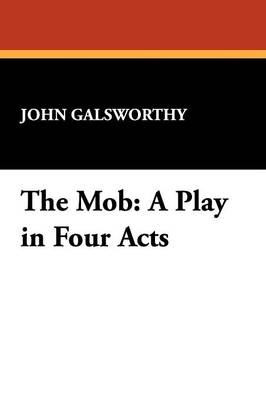 The Mob: A Play in Four Acts (Paperback)