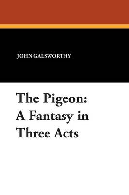 The Pigeon: A Fantasy in Three Acts (Paperback)