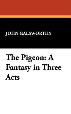 The Pigeon: A Fantasy in Three Acts (Hardback)