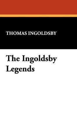The Ingoldsby Legends (Paperback)