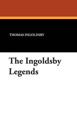 The Ingoldsby Legends (Hardback)