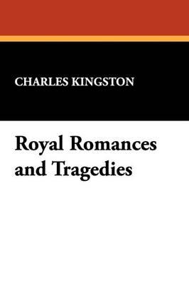 Royal Romances and Tragedies (Paperback)