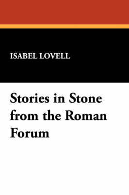 Stories in Stone from the Roman Forum (Paperback)