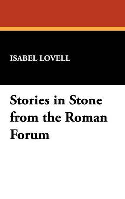 Stories in Stone from the Roman Forum (Hardback)