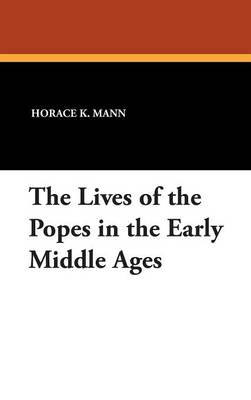The Lives of the Popes in the Early Middle Ages (Hardback)