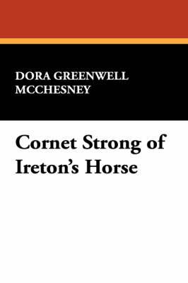 Cornet Strong of Ireton's Horse (Paperback)