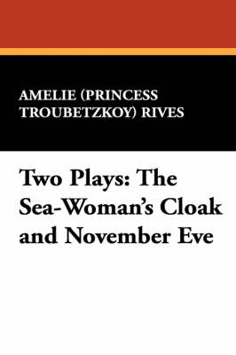 Two Plays: The Sea-Woman's Cloak and November Eve (Paperback)