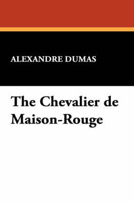 The Chevalier de Maison-Rouge (Paperback)