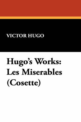 Hugo's Works: Les Miserables (Cosette) (Paperback)
