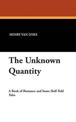 The Unknown Quantity (Hardback)
