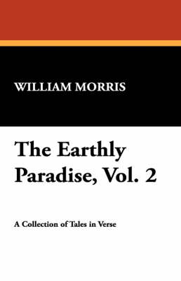 The Earthly Paradise, Vol. 2 (Paperback)