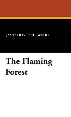 The Flaming Forest (Hardback)