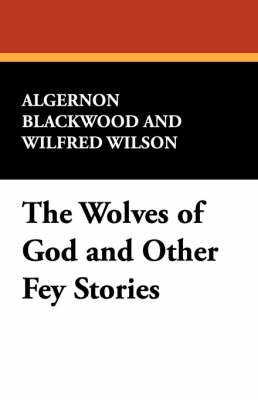The Wolves of God and Other Fey Stories (Paperback)