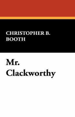 Mr. Clackworthy (Paperback)