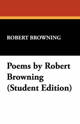 Poems by Robert Browning (Student Edition) (Paperback)