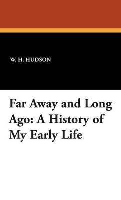Far Away and Long Ago: A History of My Early Life (Hardback)