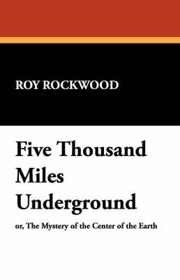 Five Thousand Miles Underground (Paperback)