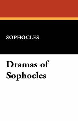 Dramas of Sophocles (Paperback)
