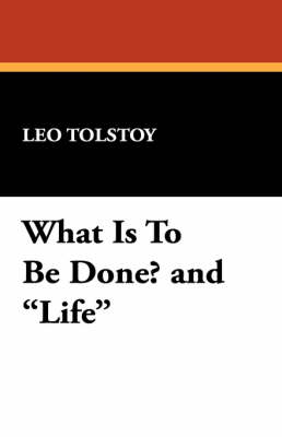 What Is to Be Done? and Life (Paperback)