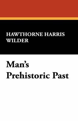 Man's Prehistoric Past (Paperback)