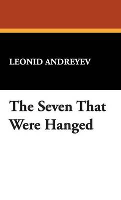 The Seven That Were Hanged (Hardback)