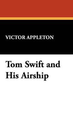 Tom Swift and His Airship (Hardback)