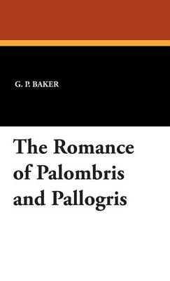 The Romance of Palombris and Pallogris (Hardback)
