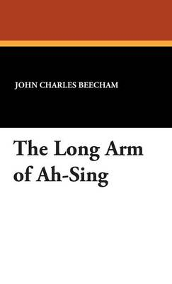 The Long Arm of Ah-Sing (Hardback)