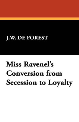 Miss Ravenel's Conversion from Secession to Loyalty (Paperback)