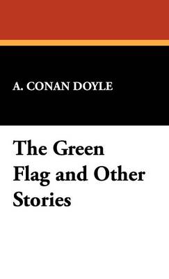 The Green Flag & Other Stories (Hardback)
