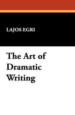 The Art of Dramatic Writing (Paperback)