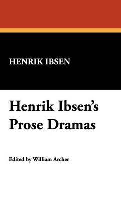 Henrik Ibsen's Prose Dramas (Hardback)